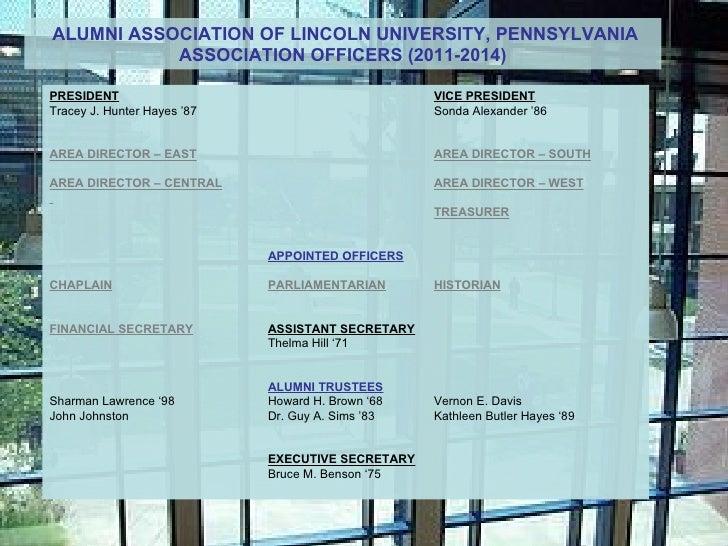 ALUMNI ASSOCIATION OF LINCOLN UNIVERSITY, PENNSYLVANIA           ASSOCIATION OFFICERS (2011-2014)PRESIDENT                ...