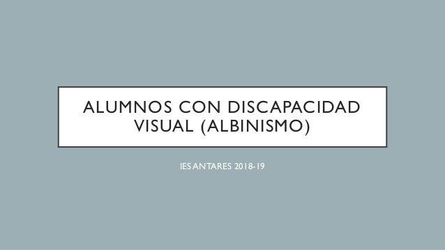 ALUMNOS CON DISCAPACIDAD VISUAL (ALBINISMO) IES ANTARES 2018-19