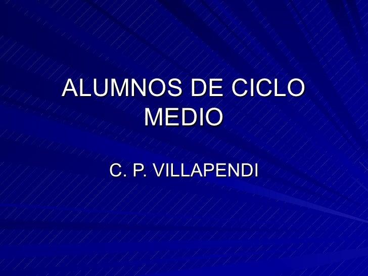 ALUMNOS DE CICLO MEDIO C. P. VILLAPENDI