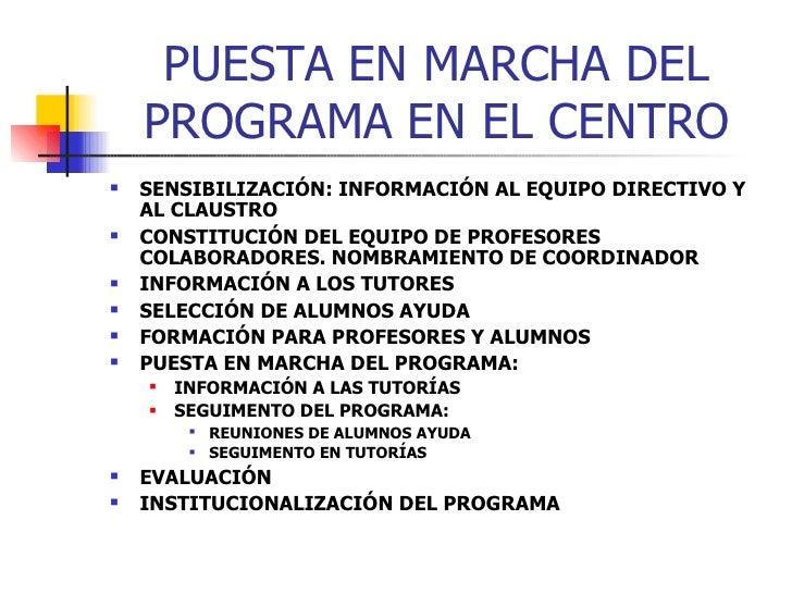 PUESTA EN MARCHA DEL PROGRAMA EN EL CENTRO <ul><li>SENSIBILIZACIÓN: INFORMACIÓN AL EQUIPO DIRECTIVO Y AL CLAUSTRO </li></u...