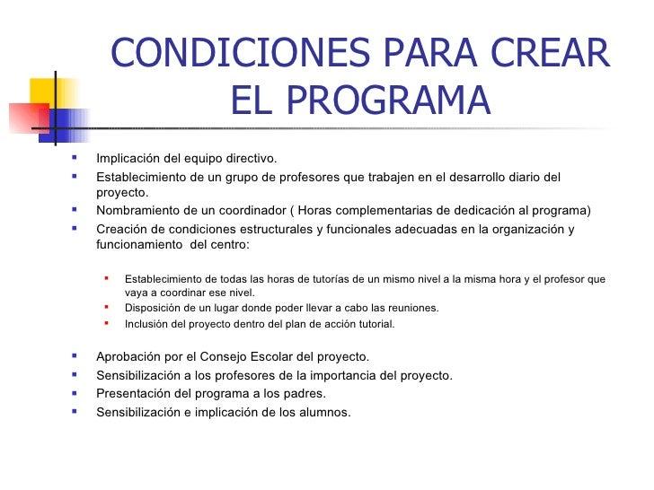 CONDICIONES PARA CREAR EL PROGRAMA <ul><li>Implicación del equipo directivo.   </li></ul><ul><li>Establecimiento de un gru...