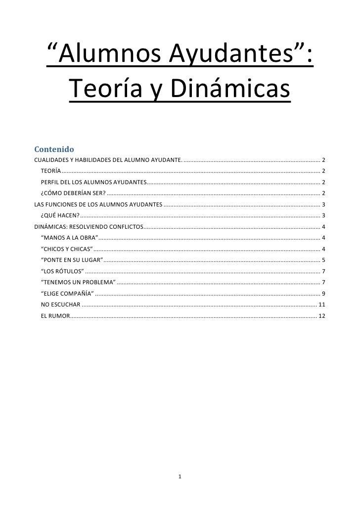 """""""Alumnos Ayudantes"""":        Teoría y DinámicasContenidoCUALIDADES Y HABILIDADES DEL ALUMNO AYUDANTE. ........................"""