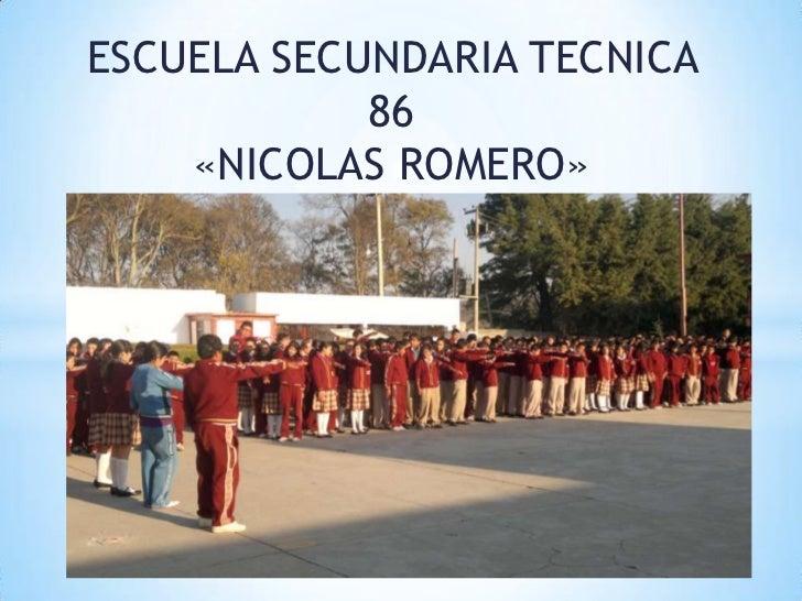 ESCUELA SECUNDARIA TECNICA 86 <br />«NICOLAS ROMERO»<br />