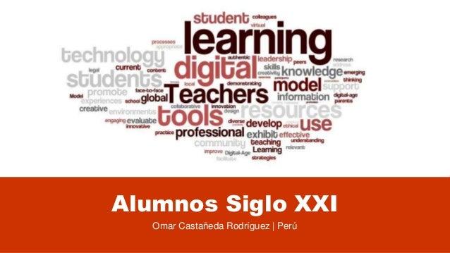 Alumnos Siglo XXI Omar Castañeda Rodríguez | Perú