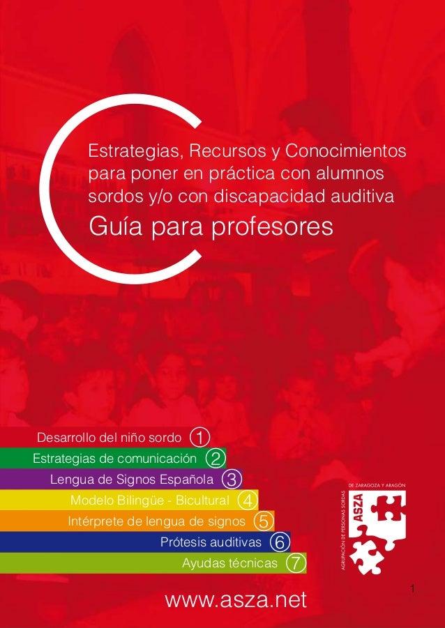 Estrategias, Recursos y Conocimientos para poner en práctica con alumnos sordos y/o con discapacidad auditiva Guía para pr...