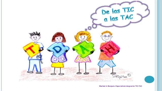 Maribel A. Marqués. Especialista integración TIC-TAC