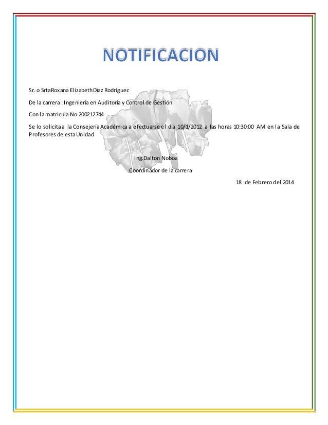 Sr. o SrtaRoxana ElizabethDìaz Rodriguez De la carrera : Ingeniería en Auditoría y Control de Gestión Con la matricula No ...