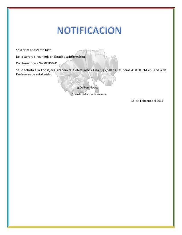 Sr. o SrtaCarlosNieto Díaz De la carrera : Ingeniería en Estadística Informática Con la matricula No 200310241 Se lo solic...
