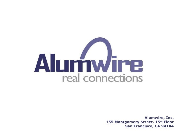 Aaron Sahagun Co-Founder and CEO   Alumwire, Inc. 155 Montgomery Street, 15 th  Floor San Francisco, CA 94104