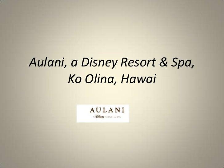 Aulani, a Disney Resort & Spa,       Ko Olina, Hawai