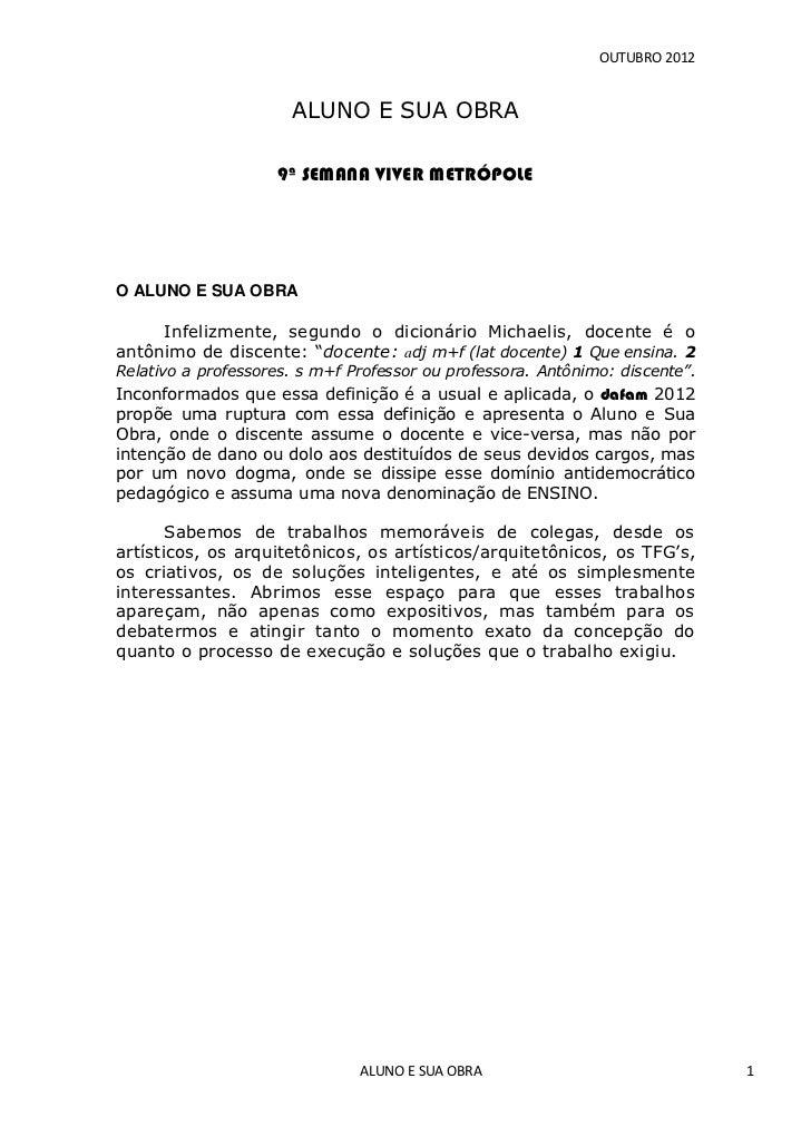 OUTUBRO 2012                      ALUNO E SUA OBRA                    9ª SEMANA VIVER METRÓPOLEO ALUNO E SUA OBRA     Infe...