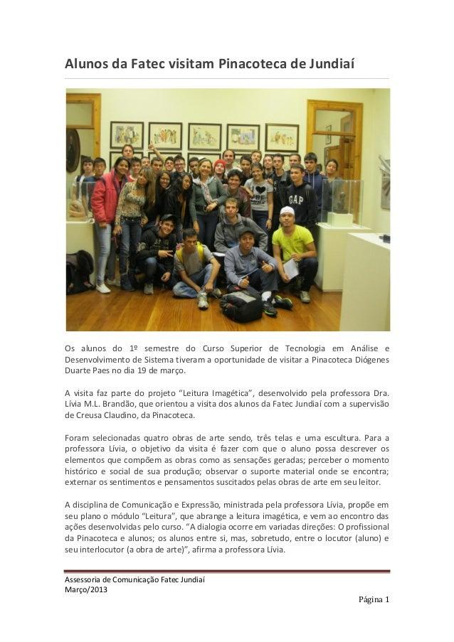Alunos da Fatec visitam Pinacoteca de JundiaíOs alunos do 1º semestre do Curso Superior de Tecnologia em Análise eDesenvol...