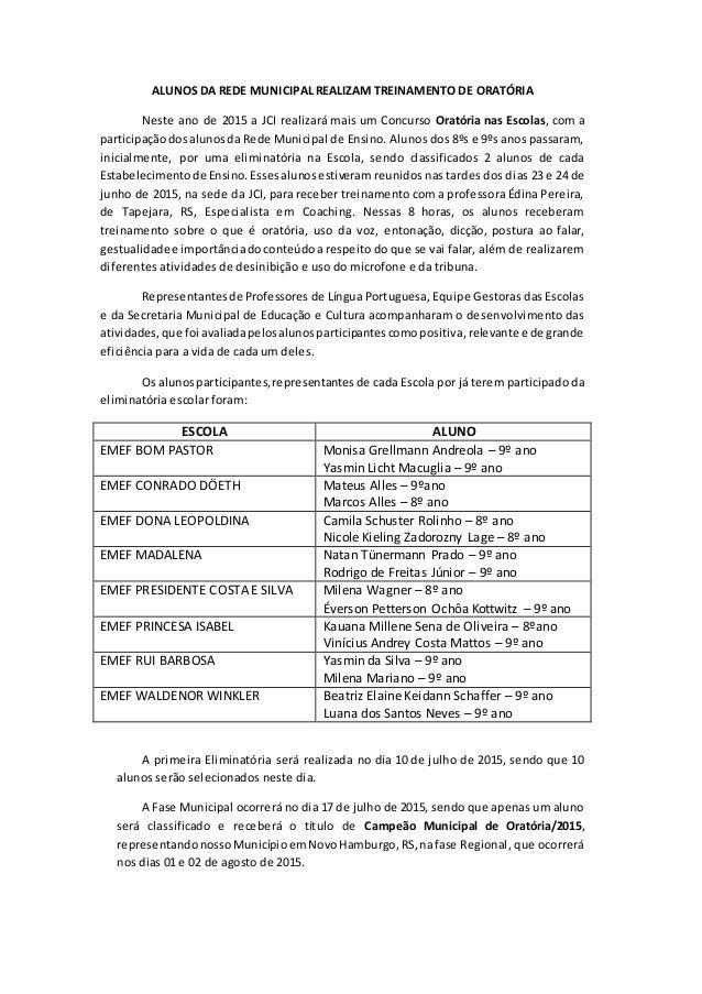 ALUNOS DA REDE MUNICIPAL REALIZAM TREINAMENTO DE ORATÓRIA Neste ano de 2015 a JCI realizará mais um Concurso Oratória nas ...