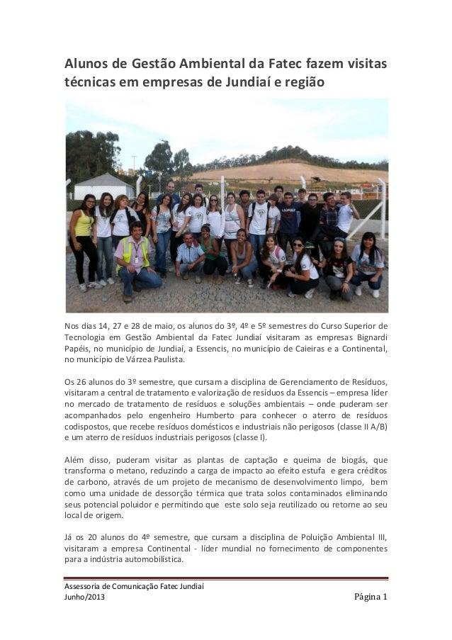 Assessoria de Comunicação Fatec Jundiaí Junho/2013 Página 1 Alunos de Gestão Ambiental da Fatec fazem visitas técnicas em ...
