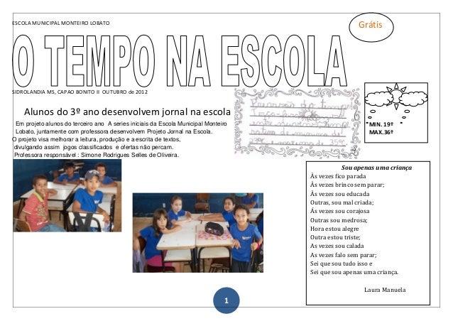 ESCOLA MUNICIPAL MONTEIRO LOBATO 1 SIDROLANDIA MS, CAPAO BONITO II OUTUBRO de 2012 Alunos do 3º ano desenvolvem jornal na ...
