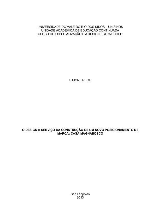 UNIVERSIDADE DO VALE DO RIO DOS SINOS – UNISINOS UNIDADE ACADÊMICA DE EDUCAÇÃO CONTINUADA CURSO DE ESPECIALIZAÇÃO EM DESIG...