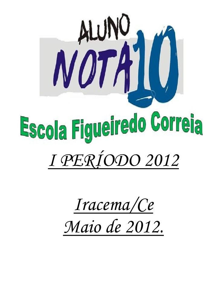 I PERÍODO 2012  Iracema/Ce Maio de 2012.