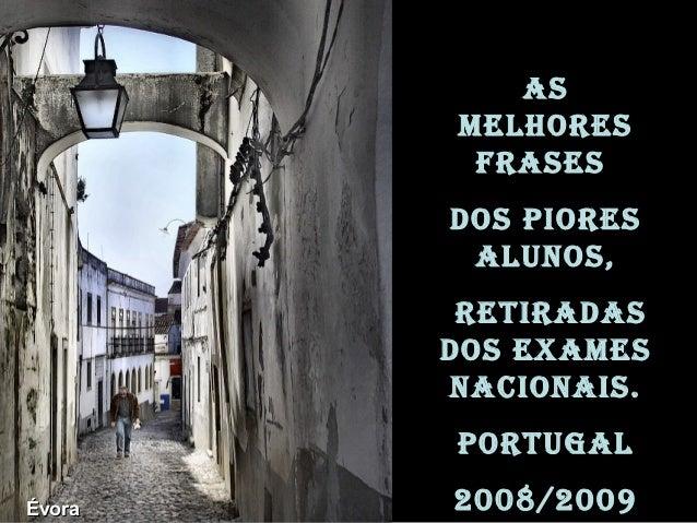 As        melhores         frAses        dos piores         Alunos,         retirAdAs        dos exAmes        nAcionAis. ...