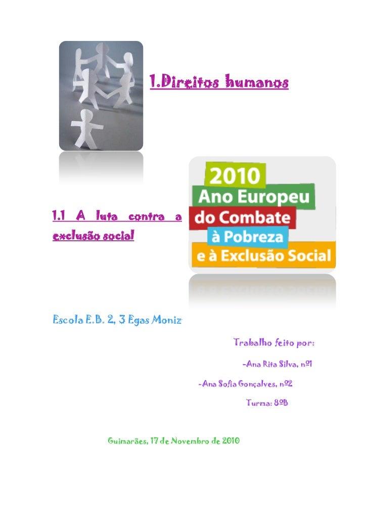1.Direitos humanos1.1 A luta contra aexclusão socialEscola E.B. 2, 3 Egas Moniz                                          T...