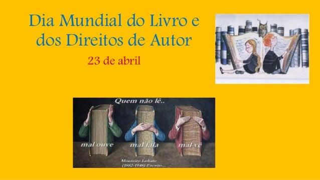 Dia Mundial do Livro e dos Direitos de Autor 23 de abril