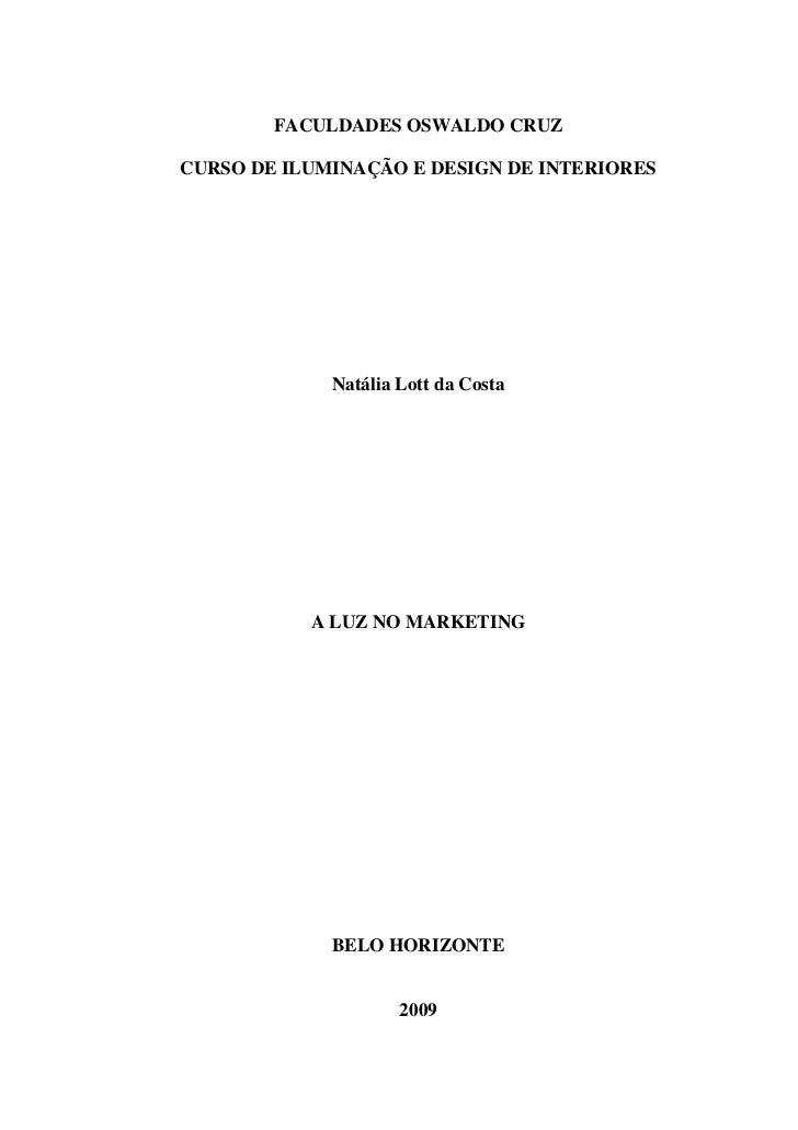 FACULDADES OSWALDO CRUZCURSO DE ILUMINAÇÃO E DESIGN DE INTERIORES             Natália Lott da Costa           A LUZ NO MAR...
