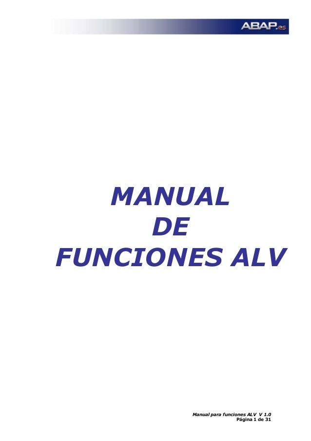 MANUAL DE FUNCIONES ALV Manual para funciones ALV V 1.0 Página 1 de 31