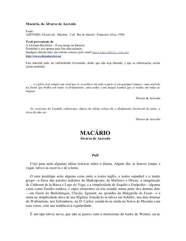 Macário, de Álvares de AzevedoFonte:AZEVEDO, Álvares de. Macário. 3.ed. Rio de Janeiro : Francisco Alves, 1988.Texto prove...