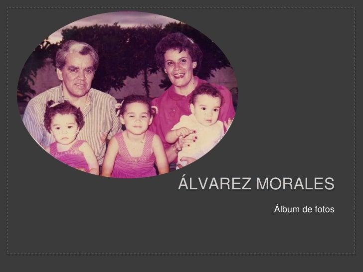 Álvarez Morales  <br />Álbum de fotos <br />