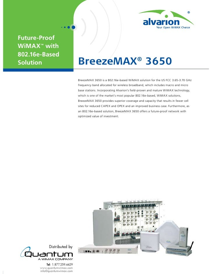 Future-Proof WiMAX™ with 802.16e-Based Solution        BreezeMAX® 3650                 BreezeMAX 3650 is a 802.16e-based W...