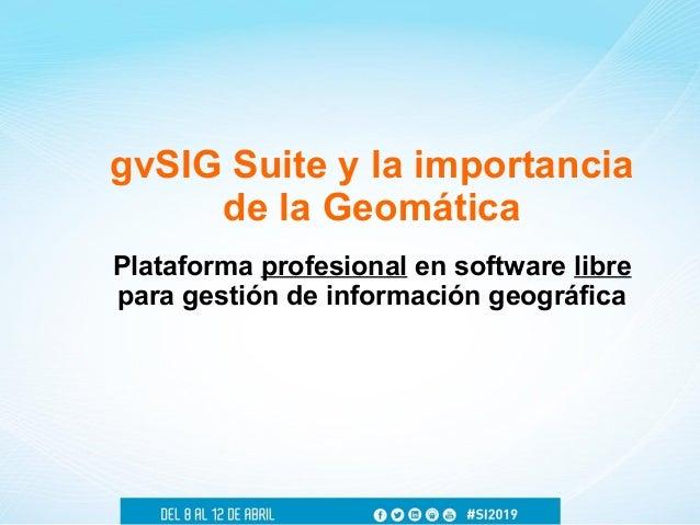 Alvaro Anguix - gvSIG Suite y la importancia de la Geomática Slide 2