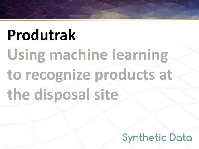 Produtrak Using machine learning to recognize products at the disposal site