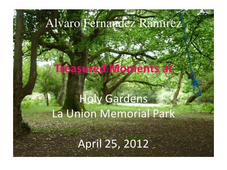 Alvaro Fernandez Ramirez Treasured Moments at      Holy Gardens La Union Memorial Park     April 25, 2012