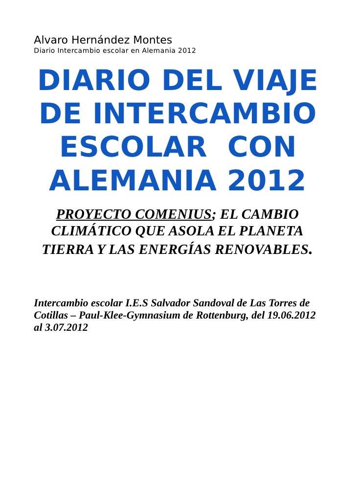 Alvaro Hernández MontesDiario Intercambio escolar en Alemania 2012DIARIO DEL VIAJEDE INTERCAMBIO ESCOLAR CONALEMANIA 2012 ...