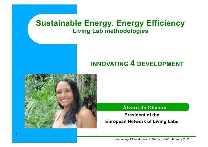 Sustainable Energy. Energy Efficiency             Living Lab methodologies                  INNOVATING 4 DEVELOPMENT      ...