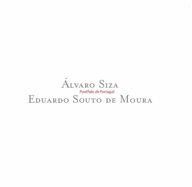 """"""" ALVARO SIZA· Pavilhão de Portugal EDUARDO 'SOUTO DE MOURA"""