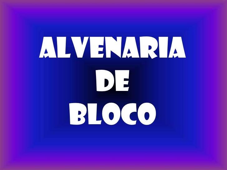 ALVENARIA    DE  BLOCO