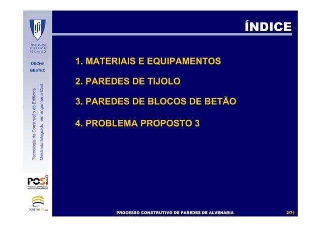 DECivil GESTEC 22//7171 TecnologiadaConstruçãodeEdifícios MestradoIntegradoemEngenhariaCivil 1. MATERIAIS E EQUIPAMENTOS 2...