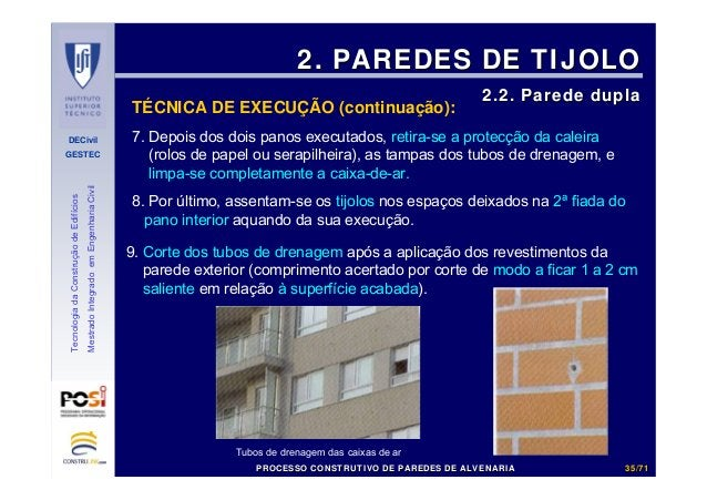 DECivil GESTEC 3535//7171 TecnologiadaConstruçãodeEdifícios MestradoIntegradoemEngenhariaCivil 7. Depois dos dois panos ex...