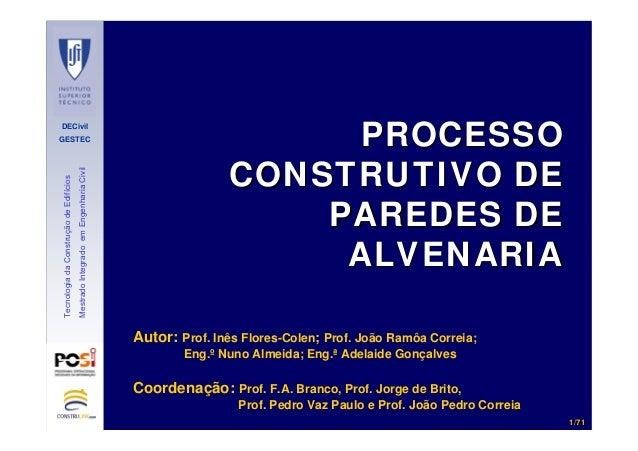 DECivil GESTEC 11//7171 TecnologiadaConstruçãodeEdifícios MestradoIntegradoemEngenhariaCivil Autor: Prof. Inês Flores-Cole...