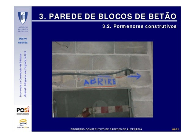 DECivil GESTEC 6464//7171 TecnologiadaConstruçãodeEdifícios MestradoIntegradoemEngenhariaCivil 3. PAREDE DE BLOCOS DE BETÃ...