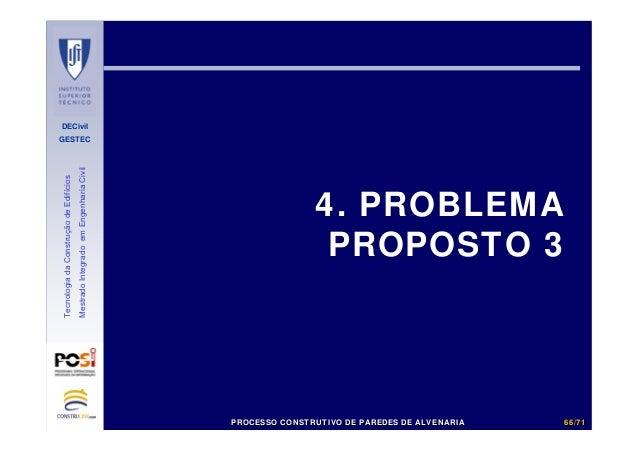 DECivil GESTEC 6666//7171 TecnologiadaConstruçãodeEdifícios MestradoIntegradoemEngenhariaCivil 4. PROBLEMA PROPOSTO 3 PROC...