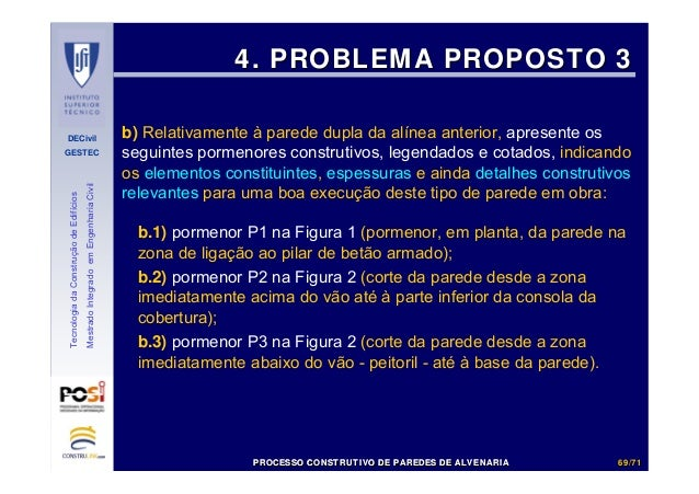 DECivil GESTEC 6969//7171 TecnologiadaConstruçãodeEdifícios MestradoIntegradoemEngenhariaCivil 4. PROBLEMA PROPOSTO 34. PR...