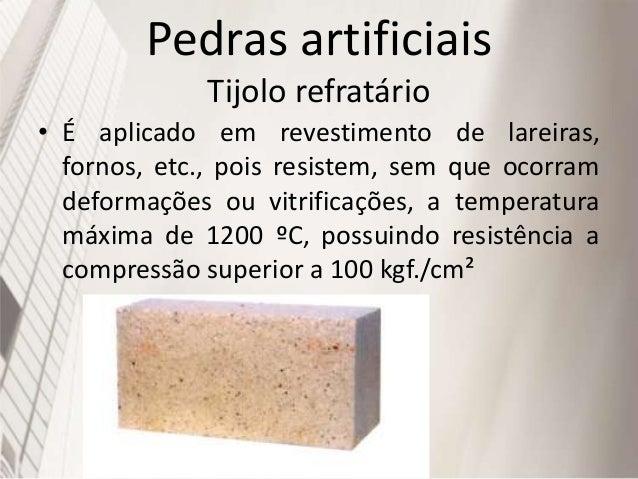 Pedras artificiais Tijolo Furado • É laminado ou extrudado, apresentando na parte externa um série de rachaduras e, no seu...