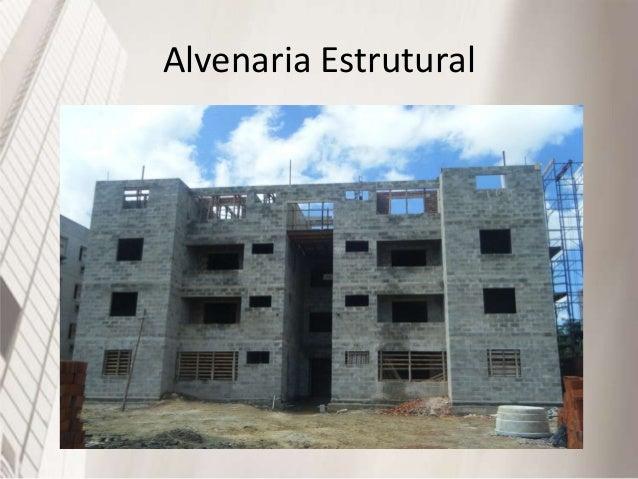 Alvenaria Estrutural • Na alvenaria estrutural elimina-se a estrutura convencional, o que conduz a importante simplificaçã...