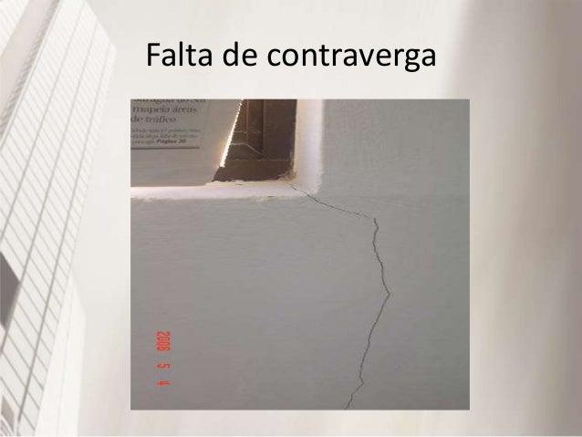 Patologias : prevenções • Eflorescência: 1. É o arraste de materiais alcalinos à superfície da parede gerando manchas esbr...