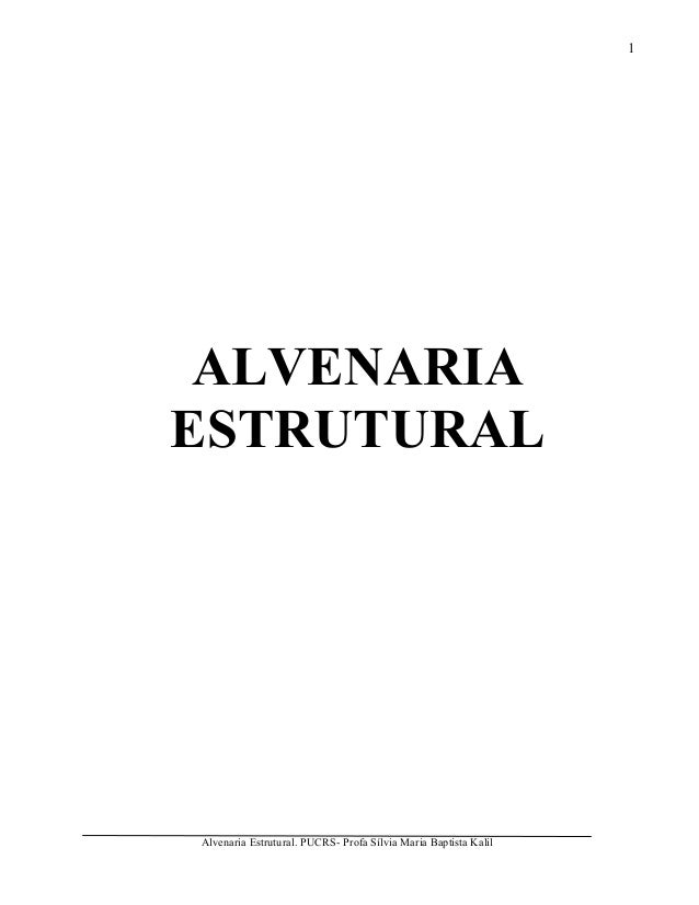Alvenaria Estrutural. PUCRS- Profa Sílvia Maria Baptista Kalil 1 ALVENARIA ESTRUTURAL
