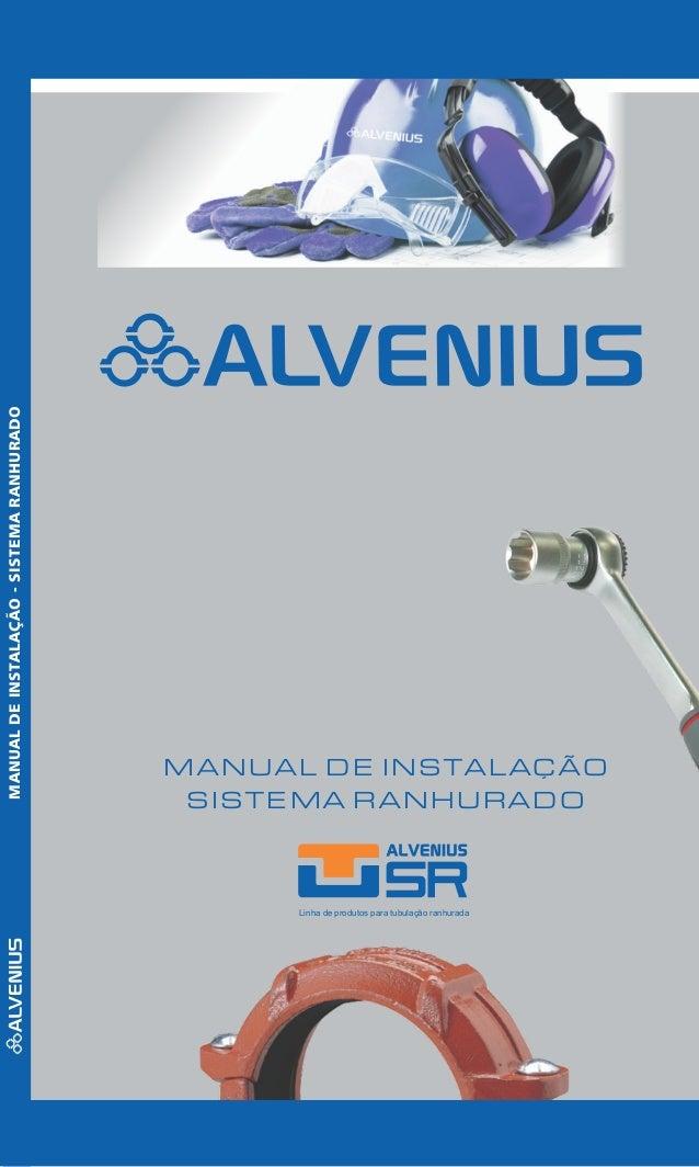 MANUAL DE INSTALAÇÃO SISTEMA RANHURADO Linha de produtos para tubulação ranhurada MANUALDEINSTALAÇÃO-SISTEMARANHURADO