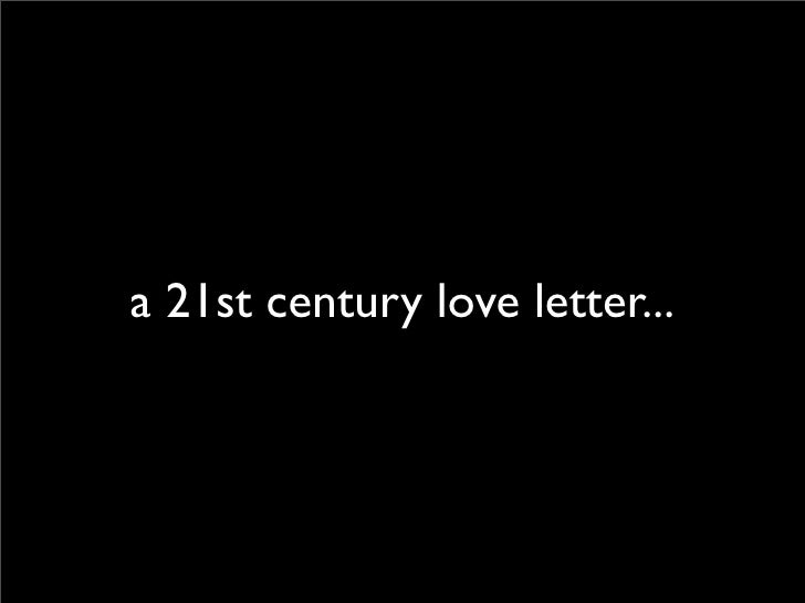 a 21st century love letter...