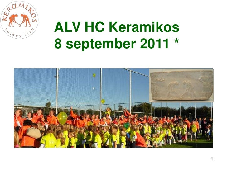 ALV HC Keramikos <br />8 september 2011 *<br />1<br />