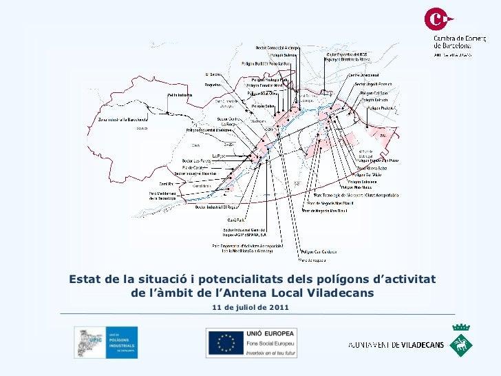 Estat de la situació i potencialitats dels polígons d'activitat de l'àmbit de l'Antena Local Viladecans 11 de juliol de 20...